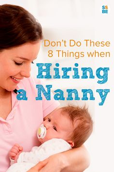 Don't Do These 8 Things When Hiring a Nanny http://sleepingshouldbeeasy.com/2013/09/24/dont-do-these-8-things-when-hiring-a-nanny/?utm_content=buffer54a27&utm_medium=social&utm_source=pinterest.com&utm_campaign=buffer #hiring #nanny
