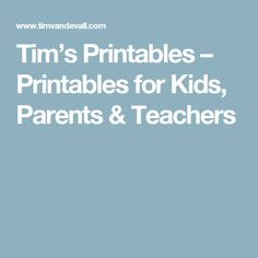 Tim's Printables – Printables for Kids, Parents & Teachers