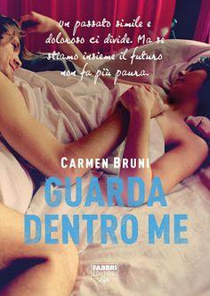 Leggere Romanticamente e Fantasy: Anteprima: GUARDA DENTRO ME di Carmen Bruni
