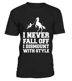 I Never Fall Off Horseback Riding T-Shirt