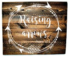 Raising Arrows - Raising Our Arrows - Psalm 127 - Family Sign - Raising My Tribe - Raising My Arrows - Farmhouse Decor by BoardsAndBurlapDecor on Etsy Psalm 127, Psalms, Arrow Art, Arrow Decor, Distressed Signs, Family Signs, Silhouette Projects, Wood Signs, Raising