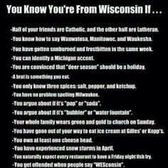 You know you're from Wisconsin if.........   #wisconsin