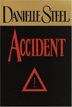 http://www.google.ca/imgres?q=the+accident+by+danielle+steel&hl=en&tbm=isch&tbnid=OTMriLcT-MVcbM:&imgrefurl=http://openlibrary.org/works/OL14873326W/Accident_(Signed_Limited_Slipcase)&docid=z8apz5u2lCRomM&w=334&h=500&ei=xM06Tu65FsndiALilMzrCw&zoom=1&iact=hc&vpx=179&vpy=142&dur=560&hovh=275&hovw=183&tx=126&ty=194&page=3&tbnh=146&tbnw=100&start=46&ndsp=24&ved=1t:429,r:8,s:46&biw=1280&bih=642