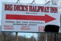 Now, this is just a sign for an actual business that someone willingly named Big Dick's Halfway Inn. they made business cards with this name, listed themselves in the yellow pages, and so on. Funny Names, Funny Signs, Weird Names, Business Signs, Business Names, Halfway Inn, Give Me Strength, Thing 1, Adult Humor