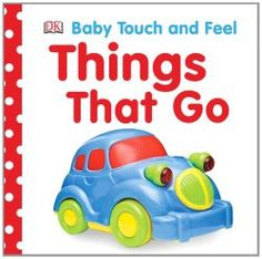 cars trucks and things that go five touch and feel books about vehicles