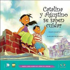 """El relato educativo """"Catalina y Agustino se saben cuidar"""" ha sido creado en el marco del proyecto Cerros Seguros en el distrito de El Agustino: una respuesta social frente al abuso sexual de niñas"""", ejecuta do por ASPEm y financiado por el Fondo Ítalo Peruano."""