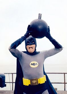 Adam West as Batman (1966)..nowhere you can get rid of a unexplodding bomb
