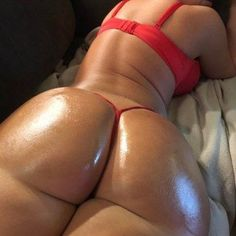 phat hot oiled up ass cheeks