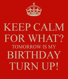 Tommorow is my birthday pictures keep calm tomorrow is my birthday my birthday is tomorrow yay altavistaventures Gallery