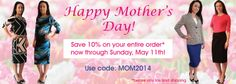 Mother's Day Sale going on now through May 11, 2014. Save 10% off your entire order (before shipping/tax) with code: MOM2014.