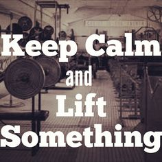 """Bodybuilding There is a lot of words saying """"Keep Calm.""""well this I thought it was really clever. So it made me think I need to get a shirt like that because I Like lifting and I like staying in to shape so that's why I chose this Lifting Motivation, Fitness Motivation Quotes, Daily Motivation, Weight Loss Motivation, Workout Motivation, Workout Quotes, Fitness Workouts, Fitness Tips, Health Fitness"""