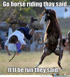 Dont Go Horse Riding by tekibjeli - Meme Center
