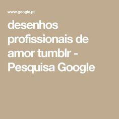 desenhos profissionais de amor tumblr - Pesquisa Google