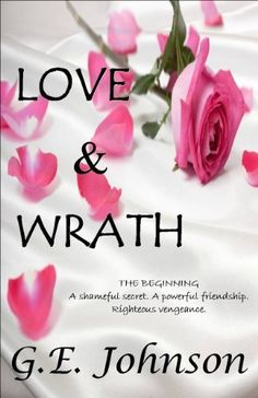 Love & Wrath: The Beginning by G.E. Johnson, http://www.amazon.com/gp/product/B005F4FNE4/ref=cm_sw_r_pi_alp_yyDKpb1QG75XE