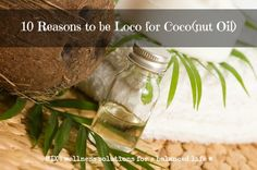 10 Reasons to be Loco for Coco(nut Oil) | www.mixwellness.com #coconutoil #healthyliving