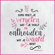 sometimes you have to forget what you feel and remember what you are worth .- soms moet je vergeten wat je voelt en onthouden wat je waard bent, justbeyou sometimes you have to forget what you feel and remember what you are worth, justbeyou - Words Of Wisdom Quotes, True Quotes, Motivational Quotes, Inspirational Quotes, Quotes Quotes, The Words, Cool Words, Just Be You, How Are You Feeling