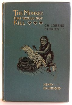 The Monkey That Would not Kill by Henry Drummond, London: Hodder & Stoughton, 1898 Illustrated by Louis Wain Victorian Books, Antique Books, Vintage Book Covers, Vintage Books, Vintage Stuff, Old Books, Books To Read, Australian Authors, Beautiful Book Covers