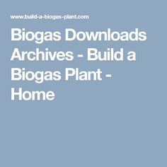 Biogas Downloads Archives - Build a Biogas Plant - Home