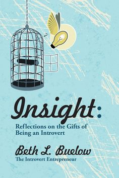 Insight: Reflections on the Gifts of Being an Introvert - Beth L Buelow Livro. Leitura. Literatura. Book. To read. Literature.