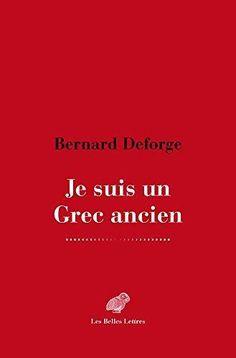 Je suis un Grec ancien / Bernard Deforge