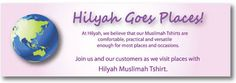 Join our customers as they go places with their Hilyah Muslimah Tshirts!