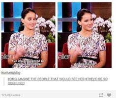 JEN.YES.BECAUSE YOU ARE KATNISS!IF I SAW HER IT WOULD BE FANGIRL TIME!It indeed would be confusing but not for me Hunger Games Cast, Hunger Games Series, Hunger Games Catching Fire, Hunger Games Fandom, Jennifer Lawrence Hunger Games, Jenifer Lawrence, Jennifer Lawrence Funny, Suzanne Collins, Mocking Jay