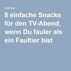 8 einfache Snacks für den TV-Abend, wenn Du fauler als ein Faultier bist