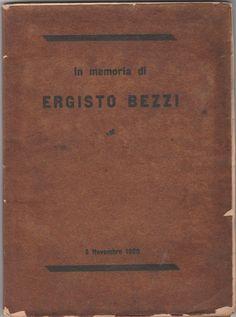 MARIO BEZZI- IN MEMORIA DI ERGISTO BEZZI 3 NOVEMBRE 1920 Stab. Grafico Foa-L4343