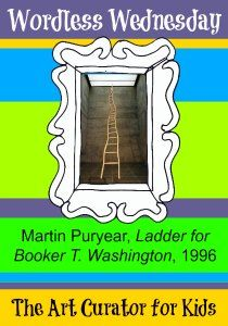The Art Curator for Kids - Wordless Wednesday - Martin Puryear, Ladder for Booker T. Washington, 1996 - 300