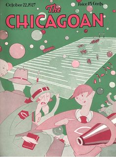 The Chicagoan, October 1927 take-off of The New Yorker Magazine Art, Magazine Covers, Catalog Cover, My Kind Of Town, Vogue Covers, Art Deco Era, Pulp Art, Vintage Magazines, Letter Art