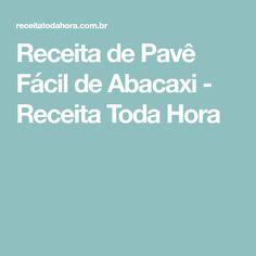 Receita de Pavê Fácil de Abacaxi - Receita Toda Hora