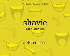 Shavie: a trick or prank