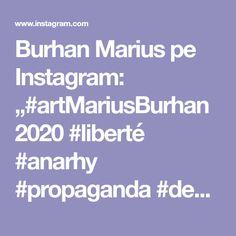 "Burhan Marius pe Instagram: ""#artMariusBurhan2020 #liberté #anarhy #propaganda #democracy #sistem #postcapitalism #manipulation #tvMedia #newmediart #artcomunity…"""