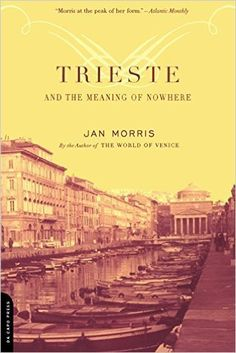 """Read """"Trieste And The Meaning Of Nowhere"""" by Jan Morris available from Rakuten Kobo. A book for lovers of all things Italian--an homage to the city of Trieste Trieste. This history-drenched city on the Adr. Trieste, Finch Hatton, Lake Bled, Best Mysteries, Places In Italy, Italy Travel, Meant To Be, Books To Read, Ebooks"""