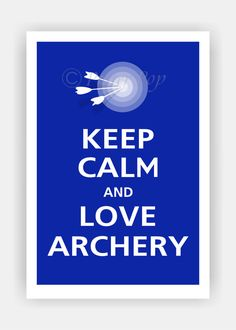 Keep Calm and LOVE ARCHERY. Thank you for following! www.tradesy.com/closet/JEWELSIEB2