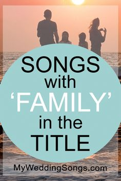 Family Songs List - Songs With Family In The Title