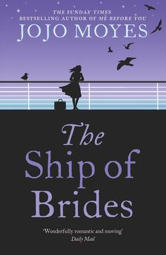Herunterladen oder Online Lesen The Ship of Brides Kostenlos Buch PDF/ePub - Jojo Moyes, A moving novel based on a true story, by Jojo Moyes, internationally bestselling author of Me Before You , After You. I Love Books, Good Books, Books To Read, My Books, Plot Twist, E Reader, Books 2016, Thing 1, France