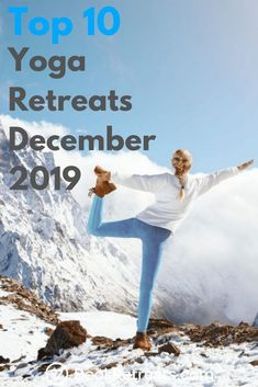 Thinking of going on a festive yoga break this Winter but not sure where to start? We are spoiled for choice for yoga retreats in December 2019 and luckily for you, we have narrowed down our top 10 to choose from