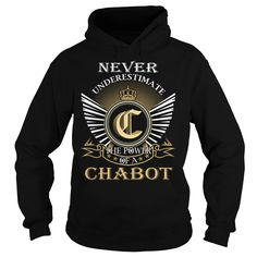 (Deal Tshirt 3 hour) Never Underestimate The Power of a CHABOT Last Name Surname T-Shirt Coupon 5% Hoodies, Funny Tee Shirts