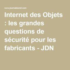 Internet des Objets : les grandes questions de sécurité pour les fabricants - JDN