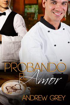 PROBANDO EL AMOR, de Andrew Grey  Ya a la venta en Dreamspinner Press en español: http://www.dreamspinnerpress.com/store/product_info.php?products_id=3467  $6.99