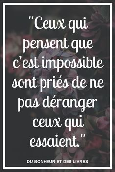 Citations pour se motiver et s'inspirer - New Books Life Quotes Love, Positive Quotes For Life, Positive Mind, Book Quotes, Motivational Messages, Inspirational Quotes, French Quotes, Human Nature, Entrepreneur Quotes