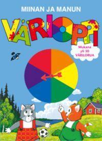 Miinan ja Manun värioppi - Tekijä: Raija Hartikainen -Hauska ja toiminnallinen katselukirja värien opetteluun. Kovakantisessa kirjassa on yli 30 erilaista värilorua sekä väriympyrä, jossa keskellä on pyörivä muovinuolimekanismi.