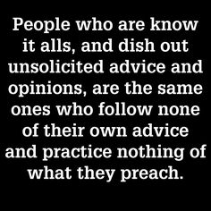 Controlling people who dish out unsolicited advice. Can dish it out! but they don't enjoy taking advice. Quotes For Kids, Family Quotes, Quotes To Live By, Quotes Children, Control Freak Quotes, Control Freaks, Quotes About Controlling People, Advice Quotes, Me Quotes