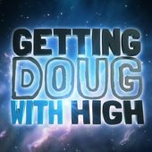 Getting Doug with High by Doug Benson