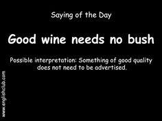Good wine needs no bush English Idioms, English Phrases, Learn English Words, English Language Learning, Spanish Language, French Language, Proverbs English, Interesting English Words, Advanced English Vocabulary