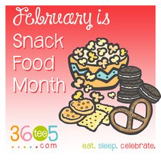 February is National Snack Food Month List Of All Holidays, Wacky Holidays, Special Day Calendar, February Month, Snack Recipes, Snacks, Holiday Fun, Holiday Recipes, Food And Drink