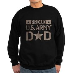 proud u.s. army dad Sweatshirt on CafePress.com