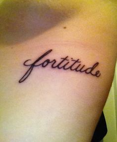 fortitude-the strength of mind that enables one to endure adversity with courage.