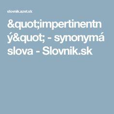 """""""impertinentný"""" - synonymá slova - Slovnik.sk"""